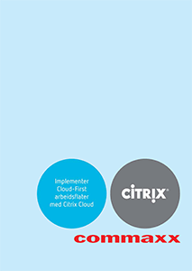 Implementer Cloud-First arbeidsflater med Citrix Cloud